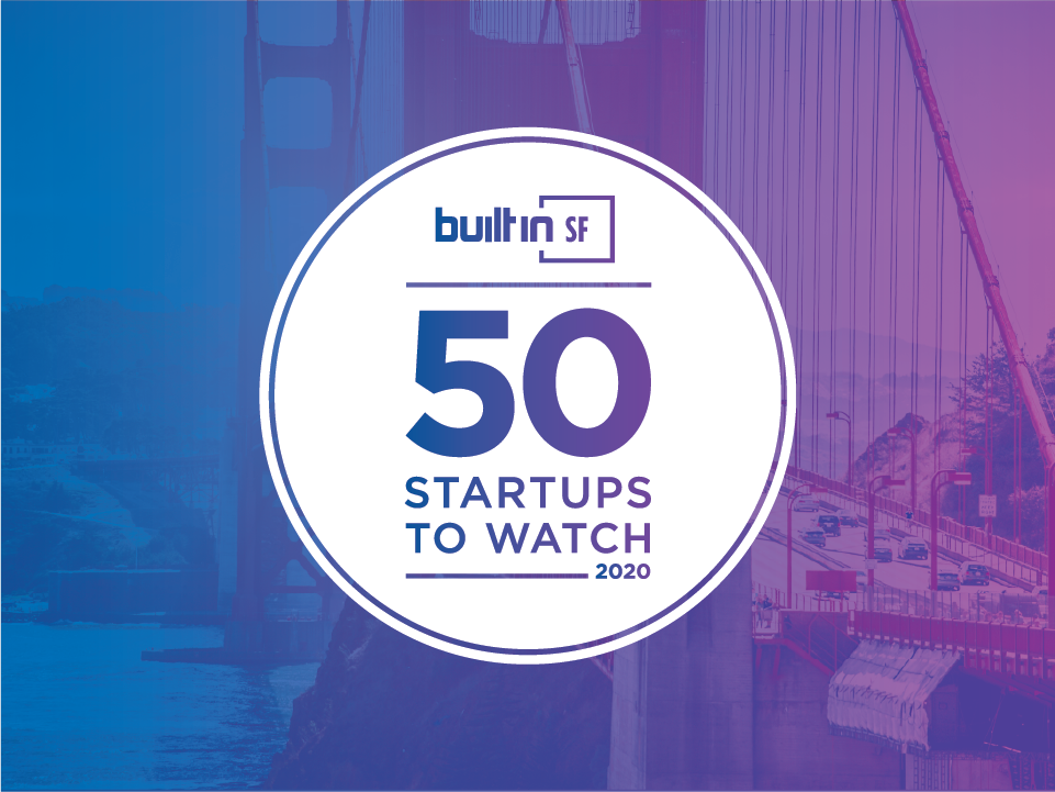 50 San Francisco Bay Area Startups To Watch 2020 Built In San Francisco